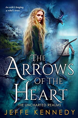 Arrow Through Heart - The Arrows of the Heart (The Uncharted Realms Book 4)