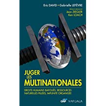 Juger les multinationales: Droits humains bafoués, ressources naturelles pillées, impunité organisée (HISTOIRE/ACTUAL) (French Edition)