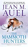 The Mammoth Hunters (with Bonus Content): Earth s Children, Book Three