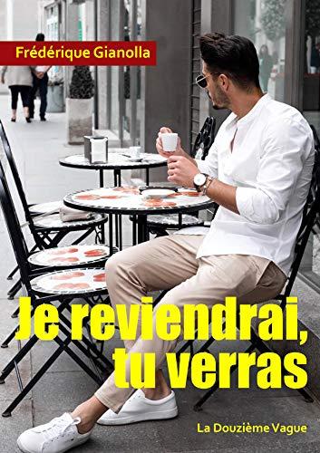 Je Reviendrai Tu Verras Livre Romantique French Edition