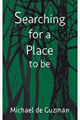 Searching for a Place to be Paperback