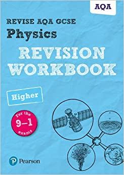 Revise AQA GCSE Physics Higher Revision Workbook: for the 9-1 exams (Revise AQA GCSE Science 16)