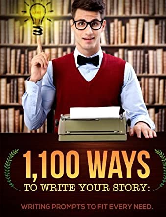 1,100 Ways to Write Your Story