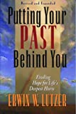 Putting Your Past Behind You: Finding Hope for Life's Deepest Hurts
