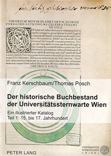 Read Online Der historische Buchbestand der Universitätssternwarte Wien: Ein illustrierter Katalog- Teil 1: 15. bis 17. Jahrhundert (German Edition) ebook