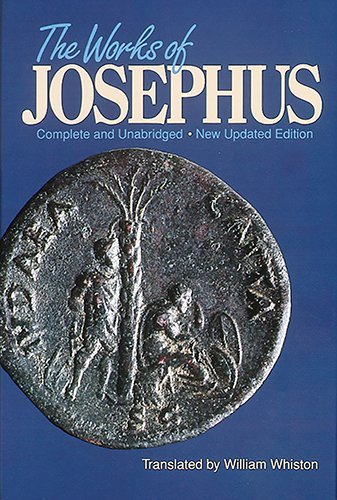 By William Whiston THE WORKS OF JOSEPHUS Complete & Unabridged (First Edition)