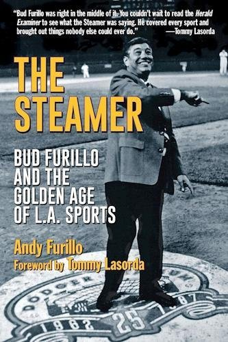 The Steamer Bud Furillo And The Golden Age Of L A Sports