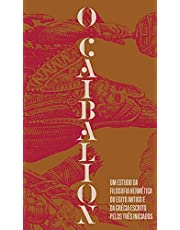 O Caibalion: Um estudo da filosofia hermética do Antigo Egito e da Grécia
