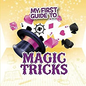My First Guide to Magic Tricks (First Facts: My First Guides)
