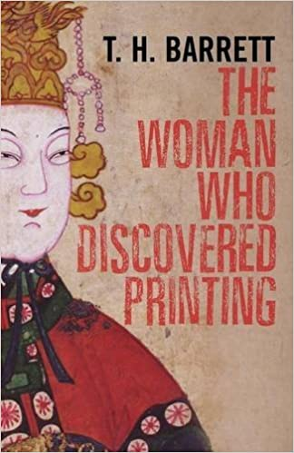 The Woman Who Discovered Printing by T. H. Barrett (2008-02-15)