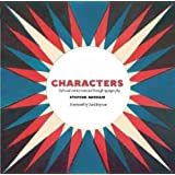 Characters: Cultural Stories Revealed Through Typography. Stephen Banham, Rick Poynor