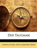 Der Talisman, Ludwig Fulda and Otto Manthey-Zorn, 1145836690
