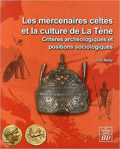 Livres gratuits Les mercenaires celtes et la culture de la Tène : Critères archéologiques et positions sociologiques pdf, epub ebook