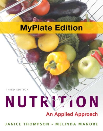 Nutrition: An Applied Approach, MyPlate Edition, Plus MasteringNutrition with MyDietAnalysis with eText -- Access Card Package (3rd Edition)