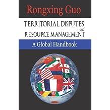 Territorial Disputes and Resource Management: A Global Handbook