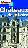 Petit futé. Châteaux de la Loire 2012 (avec cartes, photos   avis des lecteurs) par Auzias