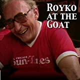 Royko At The Goat