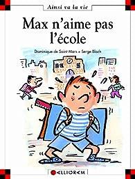 Max n'aime pas l'école par Dominique de Saint-Mars