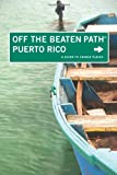 Puerto Rico Off the Beaten Path®: A Guide To Unique Places (Off the Beaten Path Series)