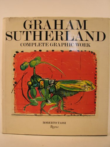 Graham Sutherland   Complete Graphic Work   Introduction Roberto Tassi   Editor Edward Quinn   Translated From The Italian By Kenneth Lyons