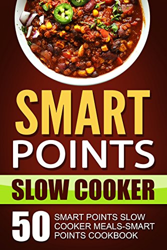 Smart Points Slow Cooker: 50 Smart Points Slow Cooker Meals-Smart Points Cookbook by [Simmons, Isabelle]