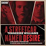 A Streetcar Named Desire: A BBC Radio Full-Cast Dramatisation   Tennessee Williams
