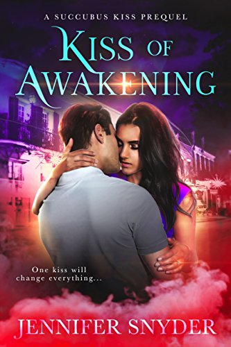 (Kiss of Awakening (Succubus Kiss Book)