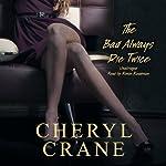 The Bad Always Die Twice | Cheryl Crane