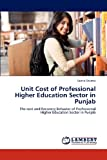 Unit Cost of Professional Higher Education Sector in Punjab, Sapna Sharma, 3659180777