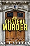 The Château Murder (Molly Sutton Mysteries) (Volume 5)