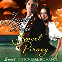 Sweet Piracy Audiobook by Jennifer Blake Narrated by Christine Williams