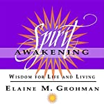Spirit Awakening: Wisdom for Life and Living | Elaine Grohman