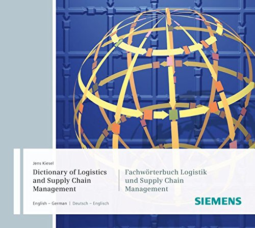 Dictionary of Logistics and Supply Chain Management / Fachwörterbuch Logistik und Supply Chain Management by Brand: Publicis