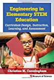 img - for Engineering in Elementary STEM Education: Curriculum Design, Instruction, Learning, and Assessment book / textbook / text book