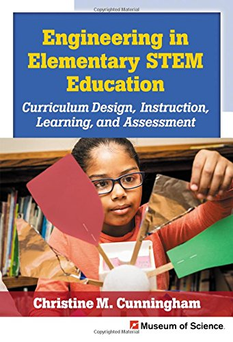 Best buy Engineering Elementary STEM Education: Curriculum Design, Instruction, Learning, and Assessment