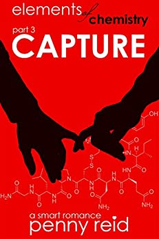 CAPTURE: Elements of Chemistry (Hypothesis Series Book 3) by [Reid, Penny]
