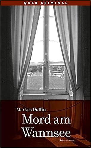 Markus Dullin: Mord am Wannsee; schwule Bücher alphabetisch nach Titeln
