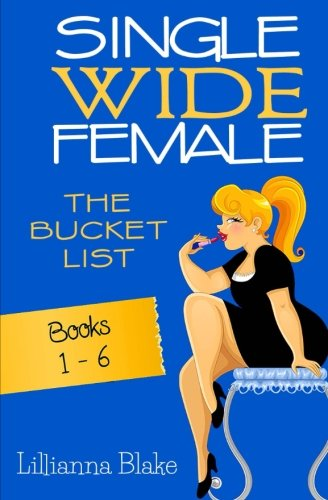 Read Online Single Wide Female: The Bucket List - 6 Book Bundle (Books 1-6) ebook