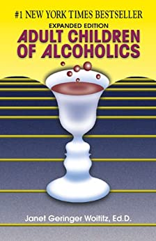 Adult Children of Alcoholics: Expanded Edition by [Woititz, Janet G.]
