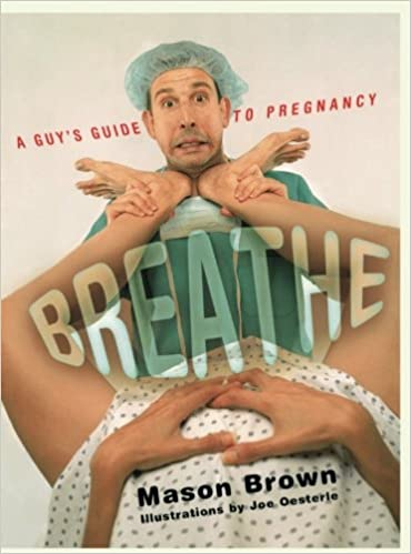 Breathe: A Guys Guide to Pregnancy