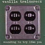 Sounding to Try Like You by Vanilla Trainwreck