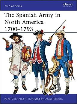 Descargar The Spanish Army In North America 1700–1793 PDF