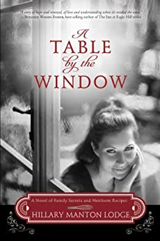 A Table by the Window: A Novel of Family Secrets and Heirloom Recipes (Two Blue Doors) by [Lodge, Hillary Manton]