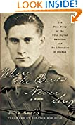 #4: Where the Birds Never Sing: The True Story of the 92nd Signal Battalion and the Liberation of Dachau