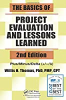 The Basics of Project Evaluation and Lessons Learned, 2nd Edition Front Cover