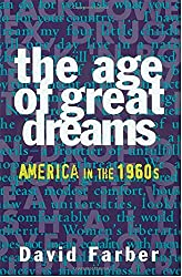 The Age of Great Dreams: America in the 1960s (American Century Series)