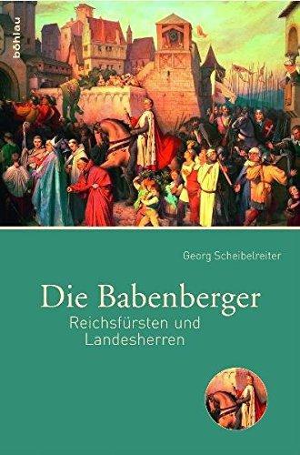 Die Babenberger. Reichsfürsten und Landesherren