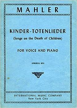 ??FREE?? Kinder-Totenlieder (Song On The Death Of Children) For Voice And Piano (Original Key: Baritone Or Mezzo-Soprano) [Sheet Music] (No., 1040). Youth Teaching Center Spanish quieren Vivienda Abogada solucion