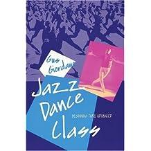 Jazz Dance Class: Beginning thru Advanced (Dance Horizons Book)