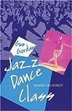 Jazz Dance Class: Beginning thru Advanced (A dance horizons book)